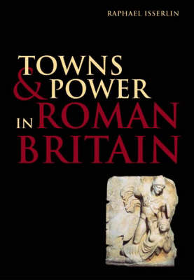 Towns and Power in Roman Britain (Paperback)