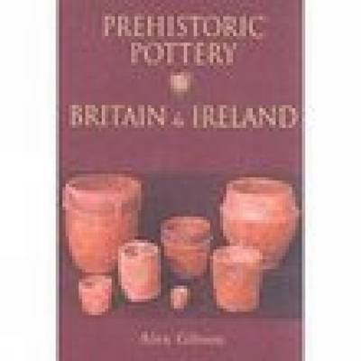 Prehistoric Pottery in Britain & Ireland (Paperback)