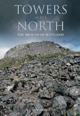 Towers in the North: The Brochs of Scotland (Paperback)