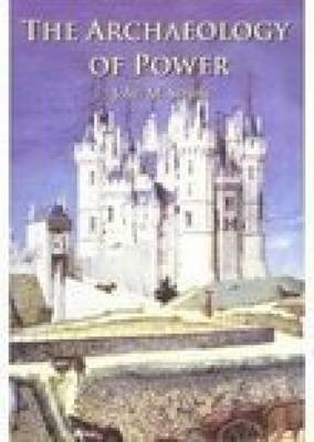 The Archaeology of Power (Paperback)