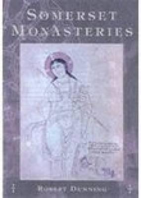 Somerset Monasteries (Paperback)