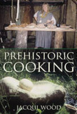Prehistoric Cooking (Paperback)