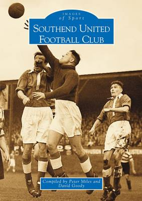 Southend United Football Club - Archive Photographs: Images of Sport (Paperback)