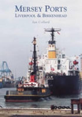 Mersey Ports: Liverpool & Birkenhead (Paperback)