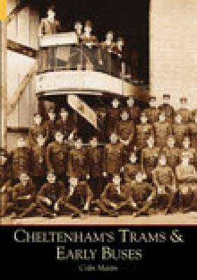 Cheltenham's Trams and Early Buses (Paperback)