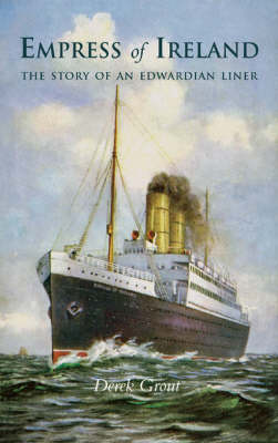 """Empress of Ireland"": The Story of an Edwardian Liner (Paperback)"