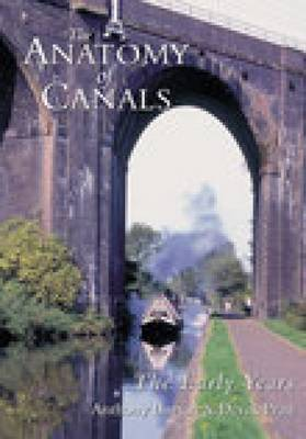 The Anatomy of Canals Volume 1: The Early Years (Paperback)