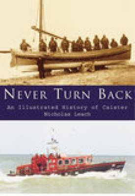 Never Turn Back: An Illustrated History of Caister Lifeboats (Paperback)