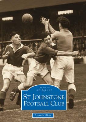 St Johnstone FC - Images of Sport (Paperback)