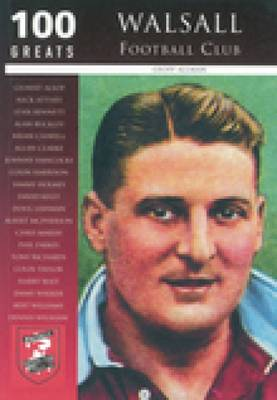 Walsall FC: 100 Greats (Paperback)