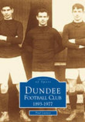 Dundee Football Club 1893--1977 (Paperback)