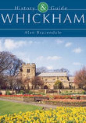 Whickham: History & Guide (Paperback)