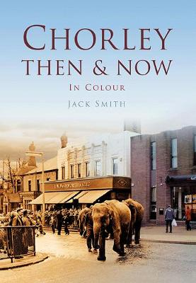 Chorley Then & Now (Paperback)