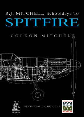 "R. J. Mitchell: Schooldays to ""Spitfire"" (Paperback)"
