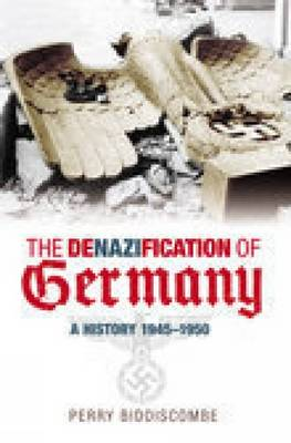 The Denazification of Germany 1945-48 (Paperback)