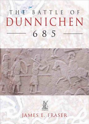 The Battle of Dunnichen 685 (Paperback)