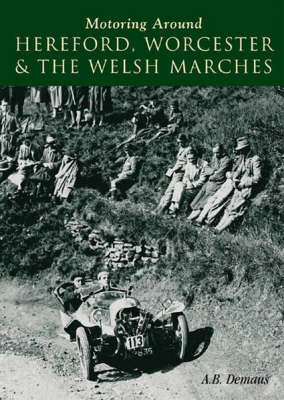 Motoring Around Hereford, Worcester and the Welsh Marches (Paperback)