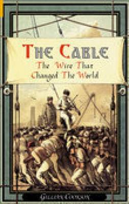 The Cable: The Wire That Changed the World (Hardback)