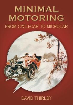 Minimal Motoring: From Cyclecar to Microcar (Paperback)