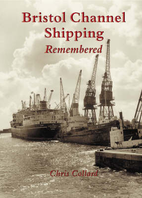 Bristol Channel Shipping Remembered (Paperback)