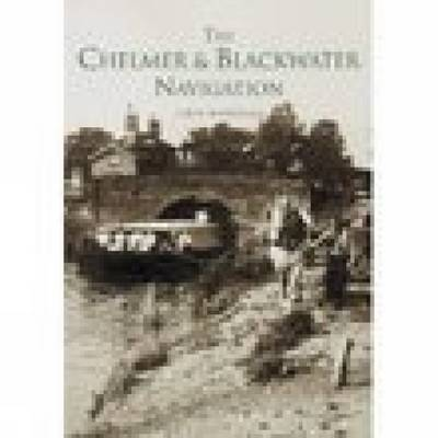 The Chelmer & Blackwater Navigation (Paperback)