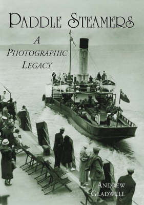Paddle Steamers: A Photographic Legacy (Paperback)