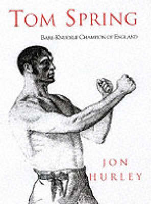 Tom Spring: Bare-knuckle Champion of All England (Paperback)