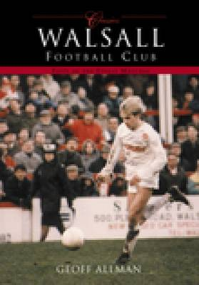 Walsall Football Club (Classic Matches): Fifty of the Finest Matches (Paperback)