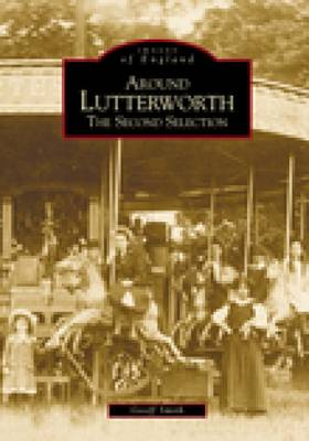 Around Lutterworth: The Second Selection (Paperback)