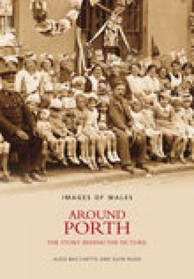 Around Porth: The Story Behind the Picture (Paperback)