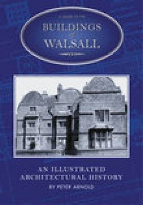 A Guide to the Buildings of Walsall (Paperback)