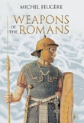 Weapons of the Romans (Hardback)