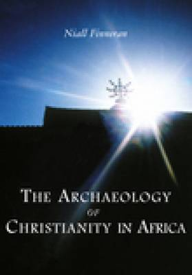 Archaeology of Christianity in Africa (Paperback)