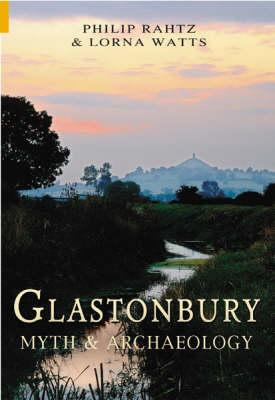 Glastonbury: Myth and Archaeology (Paperback)