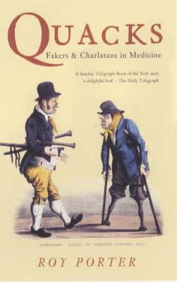 Quacks: Fakers and Charlatans in Medicine (Paperback)