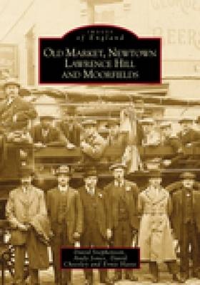 Old Market, Newtown, Lawrence Hill and Moorfields (Paperback)