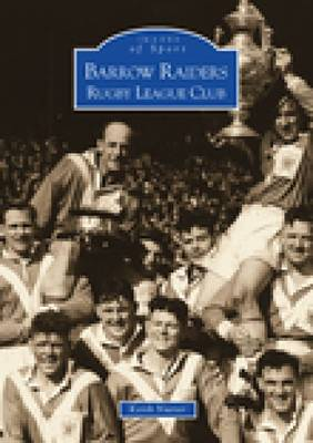Barrow Raiders: Rugby League Club (Paperback)