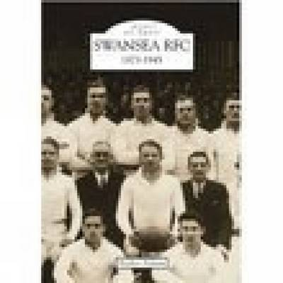 Swansea Rugby Football Club 1873-1945: Images of Sport (Paperback)