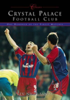 Crystal Palace FC: 100 Classic Matches (Paperback)