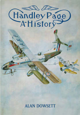 Handley Page: A History (Paperback)