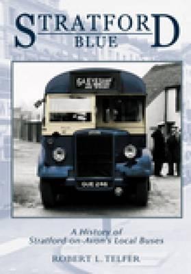 Stratford Blue: Stratford's Local Buses (Paperback)