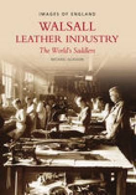Walsall Leather Industry (Paperback)