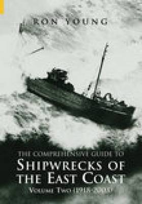 Shipwrecks of The East Coast Volume Two: 1918-2000 (Paperback)