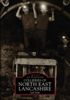 Collieries of North East Lancashire (Paperback)
