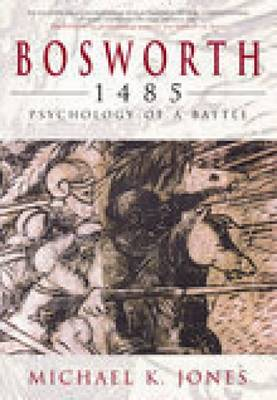 Bosworth 1485: The Psychology of a Battle (Paperback)