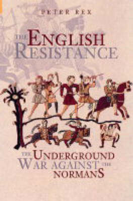 The English Resistance: The Underground War Against the Normans (Hardback)