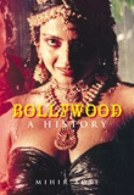 Bollywood: A History (Hardback)