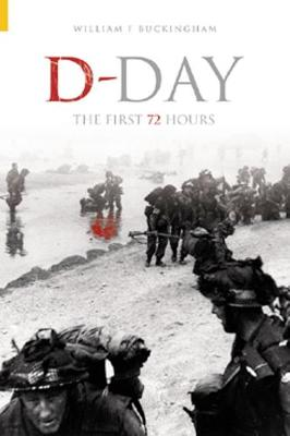 D-Day, the First 72 Hours (Paperback)