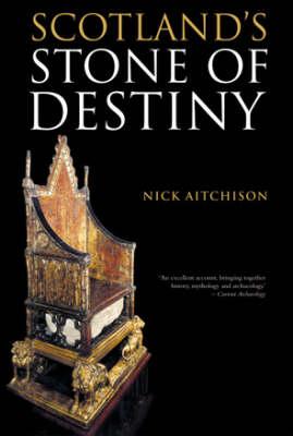 Scotland's Stone of Destiny: Myth, History and Nationhood (Paperback)
