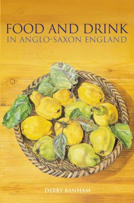 Food and Drink in Anglo-Saxon England (Paperback)